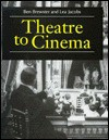 Theatre to Cinema: Stage Pictorialism and the Early Feature Film - Benjamin Robert Brewster, Lea Jacobs