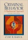 Criminal Behavior: A Psychosocial Approach - Curt R. Bartol