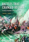 Battles That Changed History: An Encyclopedia Of World Conflict - Spencer C. Tucker