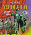Vaudeville: The Birth Of Show Business - Judy Alter