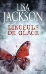 Linceuls de glace (To Die #4) - Lisa Jackson