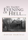 My Snowy Evening of Hell... - David Daniels
