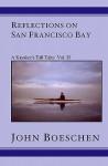 Reflections on San Francisco Bay: A Kayaker's Tall Tales - John Boeschen