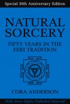 Natural Sorcery: Fifty Years in the Feri Tradition - Cora Anderson