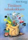 Tiitiäisen tuluskukkaro - Kirsi Kunnas, Kristiina Louhi