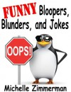 Funny Bloopers, Blunders, and Jokes - Michelle Zimmerman