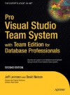 Pro Visual Studio Team System with Team Edition for Database Professionals - Jeff Levinson, David Nelson