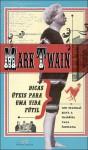 Dicas Úteis para uma Vida Fútil - Um Manual para a Maldita Raça Humana - Mark Twain