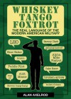 Whiskey Tango Foxtrot: The Real Language of the Modern American Military - Alan Axelrod