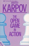 The Open Game in Action (The Macmillan Chess Library) - Anatoly Karpov