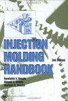 Injection Molding Handbook (Third Edition) - Donald V. Rosato, Marlene G. Rosato
