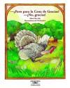 Pavo Para La Cena? No Gracias (Turkey for Thanksgiving Dinner? No, Thanks!) - Alma Flor Ada