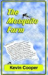 The Mosquito Farm - Kevin Cooper