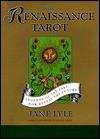 The Renaissance Tarot: Legends of the Past Now Reveal the Future [With 78 Tarot] - Jane Lyle, Helen Jones