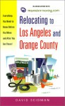 Relocating to Los Angeles and Orange County: Everything You Need to Know Before You Move and After You Get There! (Relocating) - David Seidman