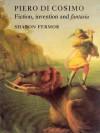 Piero di Cosimo: Fiction, Invention and fantasia - Sharon Fermor