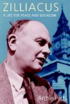 Zilliacus: A Life for Peace and Socialism - Archie Potts, Tony Benn