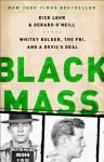 Black Mass: Whitey Bulger, the FBI, and a Devil's Deal - Dick Lehr, Gerard O'Neill
