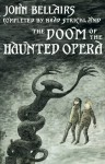 Doom of the Haunted Opera - Brad Strickland, John Bellairs