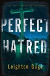 Perfect Hatred - Leighton Gage