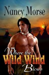 Where The Wild Wind Blows - Nancy Morse