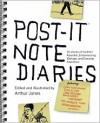 Post-it Note Diaries: 20 Stories of Youthful Abandon, Embarrassing Mishaps, and Everyday Adventure - Arthur Jones