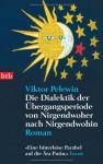 Die Dialektik der Übergangsperiode von Nirgendwoher nach Nirgendwohin - Victor Pelevin