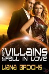 Even Villains Fall In Love (Heroes and Villains #1) - Liana Brooks