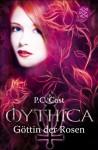 Göttin der Rosen (Mythica, #5) - Christine Strüh, P.C. Cast, Anna Julia Strüh