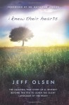 I Knew Their Hearts: The Amazing True Story of Jeff Olsen's Journey Beyond the Veil to Learn the Silent Language of the Heart - Jeff Olsen, Lee Nelson