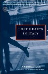 Lost Hearts in Italy: A Novel - Andrea Lee