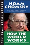 How the World Works - Noam Chomsky, Arthur Naiman, David Barsamian