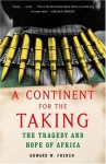 A Continent for the Taking: The Tragedy and Hope of Africa - Howard W. French