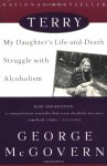 Terry : My Daughter's Life-and-Death Struggle with Alcoholism - George S. McGovern