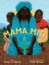 Mama Miti: Wangari Maathai and the Trees of Kenya - Donna Jo Napoli, Kadir Nelson