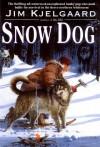 Snow Dog - Jim Kjelgaard
