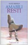 Amabili resti - Alice Sebold, Chiara Belliti