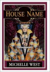 House Name - Michelle West