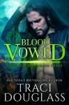 Blood Vowed (Blood Ravagers Book 3) - Traci Douglass