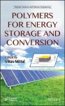 Polymers for Energy Storage and Conversion - Vikas Mittal