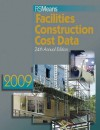 RS Means Facilities Construction Cost Data 2009 - Melville J. Mossman, Stephen C. Plotner, Christopher Babbitt, Ted Baker, Barbara Balboni