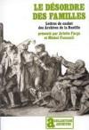 Le désordre des familles: Lettres de cachet des archives de la Bastille au XVIIIe siècle - Arlette Farge, Michel Foucault