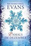 Damals im Dezember by Evans, Richard Paul (2013) Taschenbuch - Richard Paul Evans
