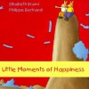 Little Moments of Happiness - Elisabeth Brami, Phillippe Bertrand, Sioban McGown