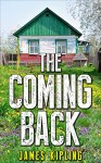 Mystery: The Coming Back: (Mystery, Suspense, Thriller, Suspense Thriller Mystery) - James Kipling