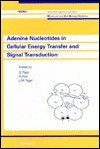 Adenine Nucleotides in Cellular Energy Transfer & Signal Transduction - Sergio Papa, S. Papa, J. M. Tager
