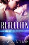 Rebellion (A Titan Romance Book 1) - Rowan Bishop