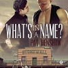 What's in a Name? - Pat Henshaw