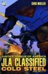 JLA Classified: Cold Steel, Book Two - Chris Moeller
