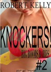 KNOCKERS! #2: Big BOOBS Babes - Robert Kelly